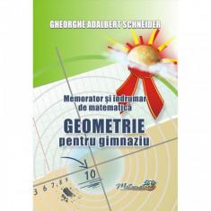Memorator si Indrumar de Matematica - Geometrie pentru Gimnaziu - Gheorghe-Adalbert Schneider
