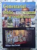 COMENTARIUL BIBLIC AL CREDINCIOSULUI. VECHIUL TESTAMENT - WILLIAM MACDONALD