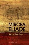 Sacrul si profanul/Mircea Eliade
