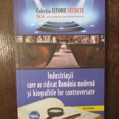 INDUSTRIASII CARE AU RIDICAT ROMANIA MODERNA SI BIOGRAFIILE LOR CONTROVERSATE