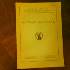Petre Coman Glosar dialectal, princeps, ex. cu dedicatie si autograf, Alta editura