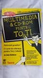 Multimedia & CD-ROM pentru toti - Andy Rathbone