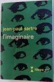JEAN-PAUL SARTRE: L'IMAGINAIRE. PSYCHOLOGIE PHENOMENOLOGIQUE DE L'IMAGINATION