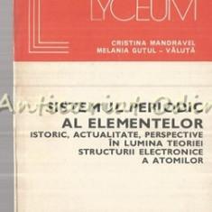 Sistemul Periodic Al Elementelor - Cristina Mandravel, Melania Gutul-Valuta