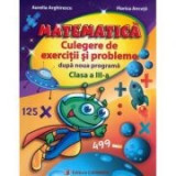 MATEMATICA. Culegere de exercitii si probleme - Clasa a III-a (dupa noua programa)