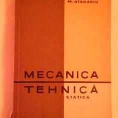 Mecanica Tehnica Statica - M. Atanasiu ,268695