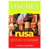 Rusa. Ghid de conversatie roman-rus cu dictionar si gramatica