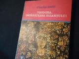 TEODORA IMPARATEASA BIZANTULUI-CHARLES DIEHL-COL CLEPSIDRA-TRAD.T.POPA MAZILU-