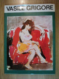 VASILE GRIGORE, desen si culoare, insemnari despre arta/ drowing and coloring, notes on art, BUC.1993