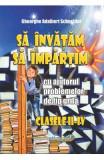 Sa invatam sa impartim - Clasele 2-4 - Gheorghe Adalbert Schneider