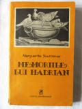 """MEMORIILE LUI HADRIAN"", Marguerite Yourcenar, 1983, Alta editura"