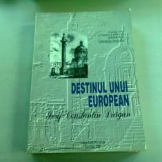 DESTINUL UNUI EUROPEAN - IOSIF CONSTANTIN DRAGAN
