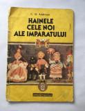 HAINELE CELE NOI ALE IMPARATULUI - H.C.ANDERSEN - 1990