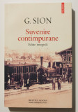 G. Sion - Suvenire contimpurane (ediție integrală)