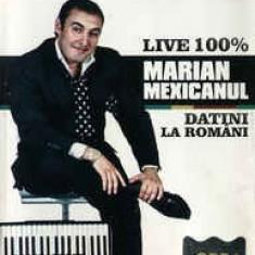 Caseta Marian Mexicanul – Datini La Români (Live 100%), originala