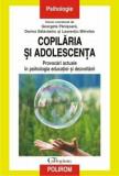 Copilaria si adolescenta. Provocari actuale in psihologia educatiei si dezvoltarii/Georgeta Panisoara, Dorina Salavastru, Laurentiu Mitrofan