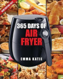 Air Fryer Cookbook: 365 Days of Air Fryer Cookbook - 365 Healthy, Quick and Easy Recipes to Fry, Bake, Grill, and Roast with Air Fryer (Ev