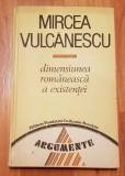 Dimensiunea romaneasca a existentei de Mircea Vulcanescu