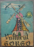 Vulturul Gorgo - Selma Lagerlof// ilustratii N. Hilohi, Victor Eftimiu