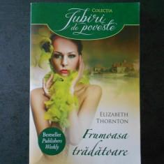 ELIZABETH THORNTON - FRUMOASA TRADATOARE