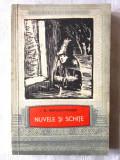 NUVELE SI SCHITE, I. Al. Bratescu-Voinesti, 1958. Colectia BIBLIOTECA SCOLARULUI