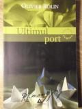ULTIMUL PORT-OLIVER ROLIN, Nemira, Gerard de Villiers