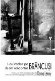 L-au intalnit pe Brancusi | Doina Lemny