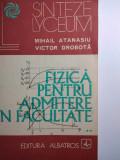 FIZICA PENTRU ADMITERE ÎN FACULTATE - MIHAIL ATANASIU, VICTOR DROBOTA, Clasa 12