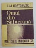 Omul din subterana  / F. M. Dostoievski