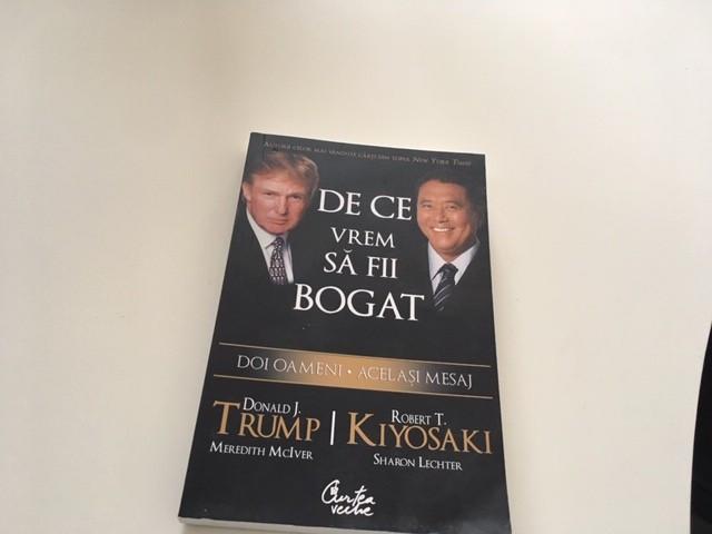 ROBERT KIYOSAKI, DONALD TRUMP- DE CE VREM SA FII BOGAT