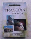 Ellen White - TRAGEDIA VEACURILOR
