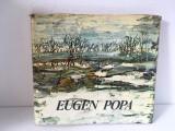 * ALBUM arta: EUGEN POPA- text de DAN GRIGORESCU,Editura Meridiane 1982
