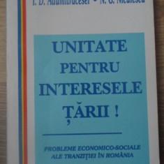 UNITATE PENTRU INTERESELE TARII! PROBLEME ECONOMICO-SOCIALE ALE TRANZITIEI IN RO