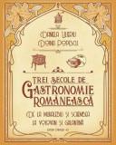 Trei secole de gastronomie românească. De la muhalebiu şi schembea la volovan şi galantină