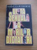 Cumpara ieftin VIATA SEXUALA A MARILOR DICTATORI-NIGEL CAWTHORNE-R6A