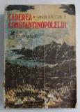 Vintila Corbul - Caderea Constantinopolelui