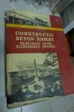 Andrei Andrei - Constructii de Beton Armat realizate dupa Eliberearea Patriei