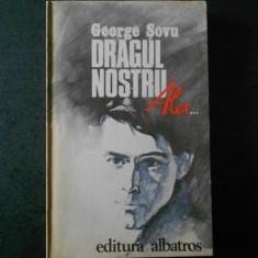 GEORGE SOVU - DRAGUL NOSTRU ALEX