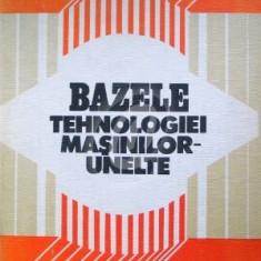Bazele tehnologiei masinilor-unelte