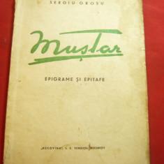 Sergiu Grosu - MUSTAR - Ed. 1940 -Epigrame si Epitafe - Ed. IE Toroutiu ,55 pag