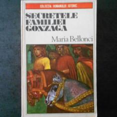 MARIA BELLONCI - SECRETELE FAMILIEI GONZAGA