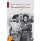 Scrisori catre Monica 1951-1958 (Vol. II) (ebook)