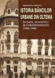 Istoria bancilor urbane din Oltenia in date, statistici si corespondenta (1880-1948)/Georgeta Ghionea, Cetatea de Scaun