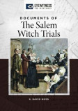 Documents of the Salem Witch Trials: Eyewitness to History