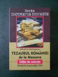 MIHAIL GR. ROMASCANU - TEZAURUL ROMANIEI DE LA MOSCOVA