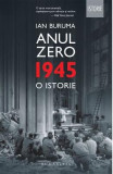 Anul Zero: 1945, o istorie - Ian Buruma