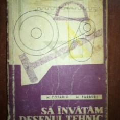 Sa invatam desenul tehnic- M. Cotariu, M. Turburi