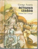 Actiunea Lebada - George Anania