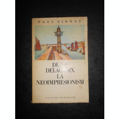 PAUL SIGNAC - DE LA DELACROIX LA NEOIMPRESIONISM