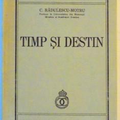 TIMP SI DESTIN de C. RADULESCU MOTRU , 1940